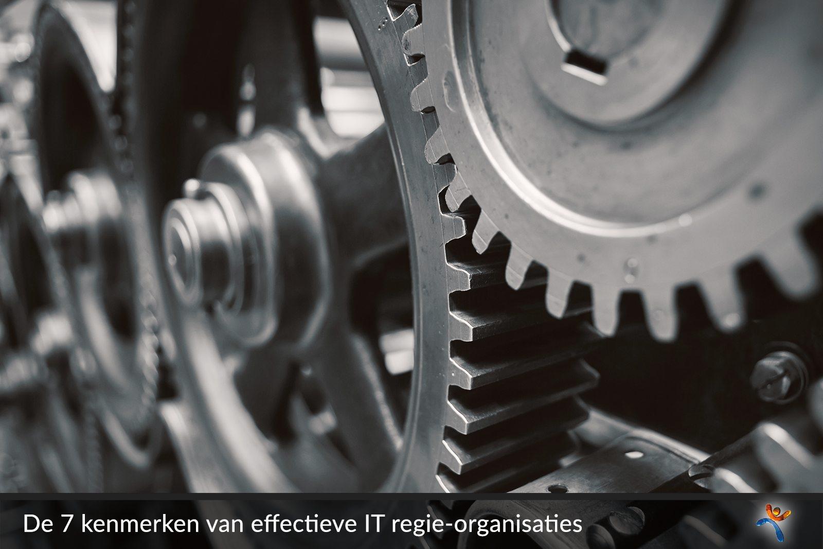 7 kenmerken van effectieve IT regie-organisaties