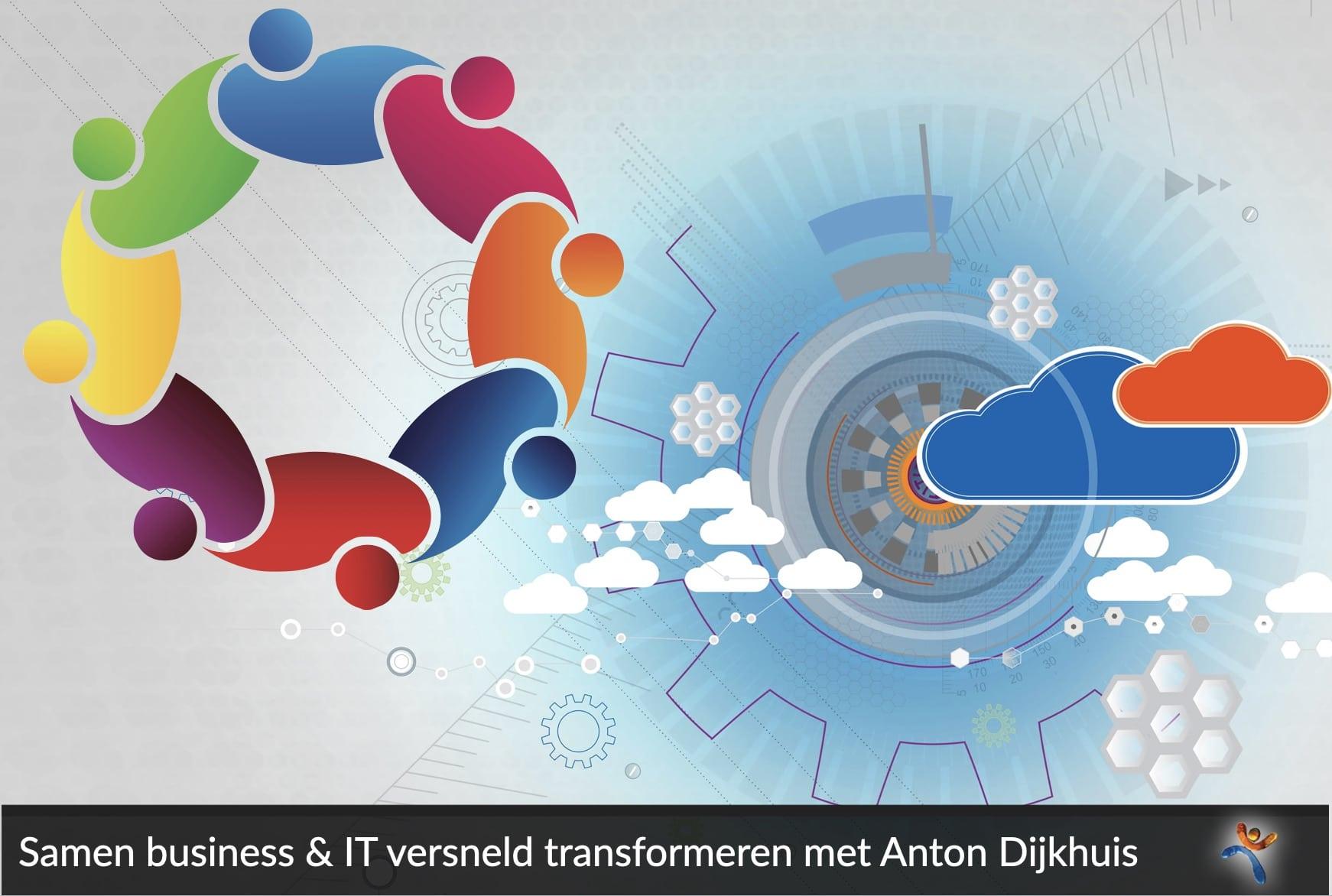 Samen business en IT versneld transformeren met Anton Dijkhuis